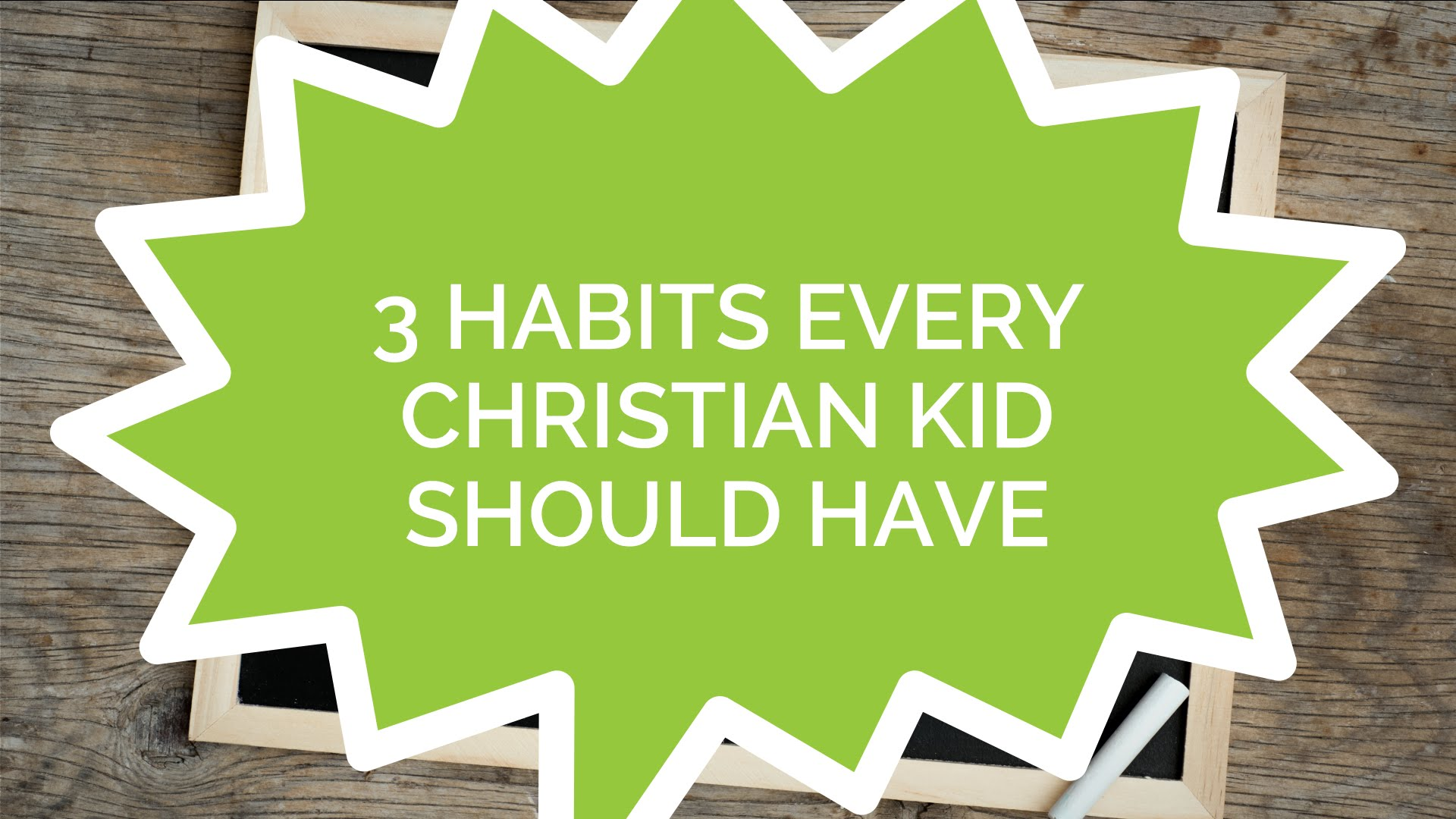 3 Habits Every Christian Kid Should Have (Kids)
