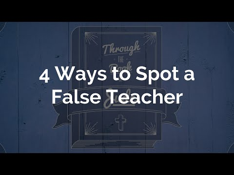 4 Ways to Spot a False Teacher at Church