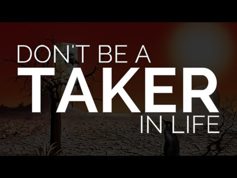 5 Problems with Being a Taker in Life