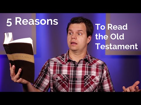 5 Reasons to Read the Old Testament