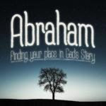 Trusting God Takes a Lifetime | Abraham #3