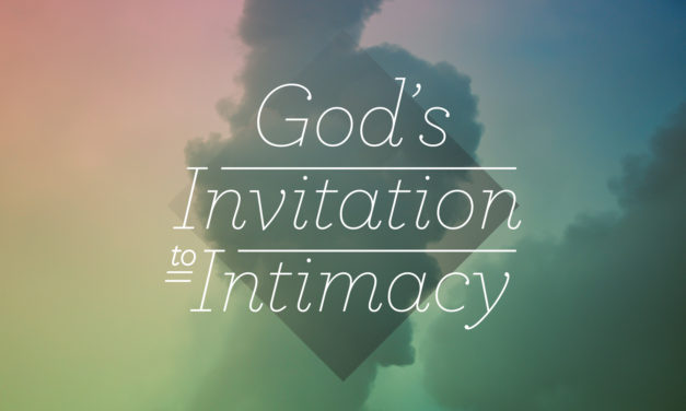 God's Invitation to Intimacy