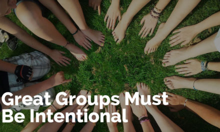 Great Groups Must Be Intentional