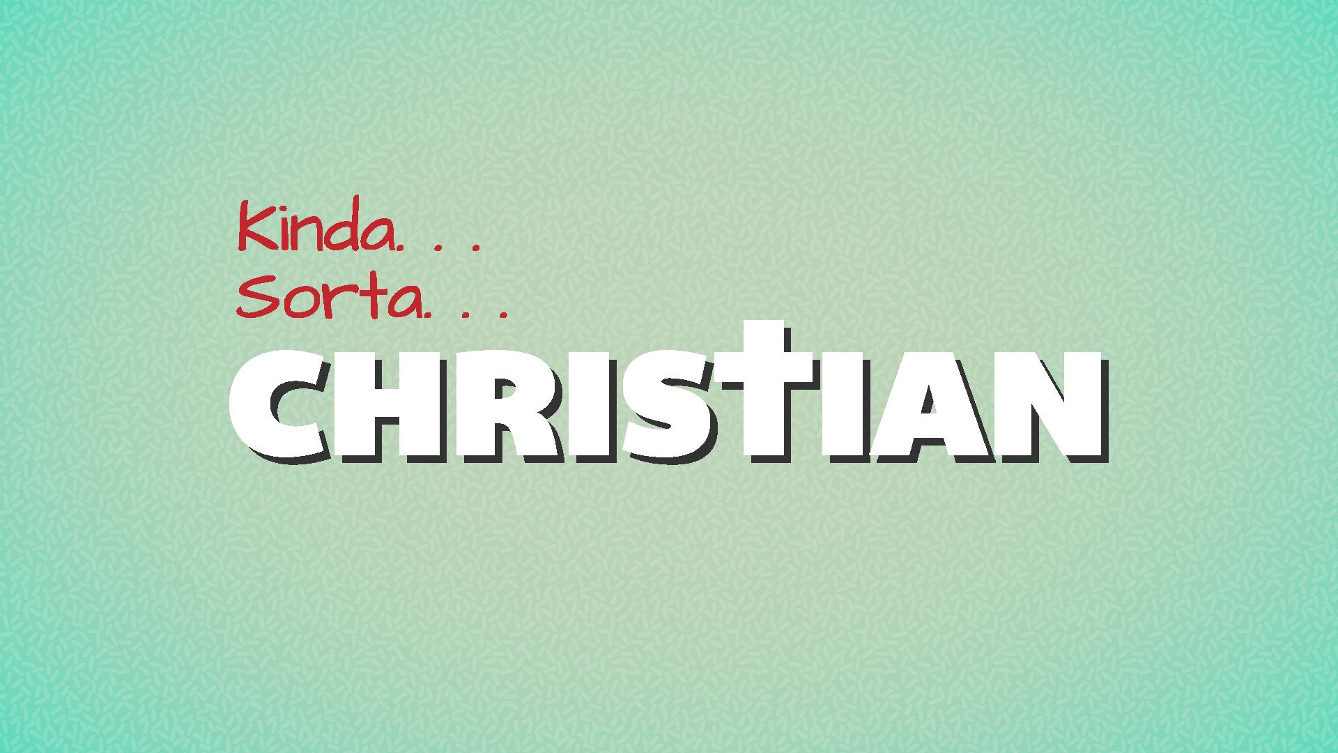 Kinda Sorta Christian