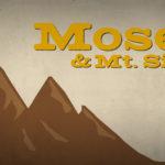 Moses and Mt. Sinai (Kids Series)