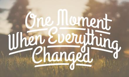 Un moment où tout a changé