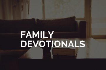 Tips for Family Devotionals
