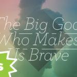 The Big God Who Makes Us Brave | Psalm 27 (Kids)