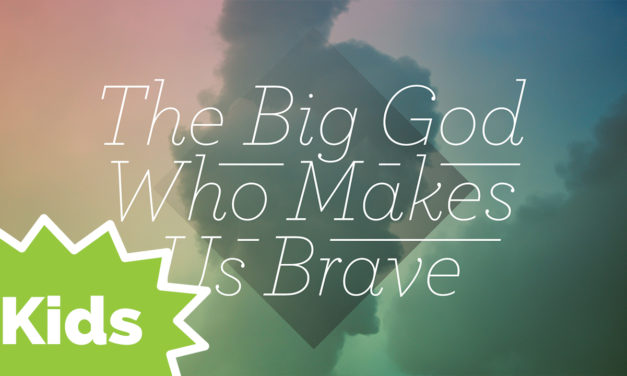 The Big God Who Makes Us Brave | Psalm 27