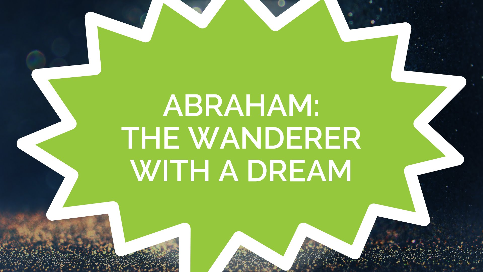 Abraham: The Wanderer with a Dream (Kids)