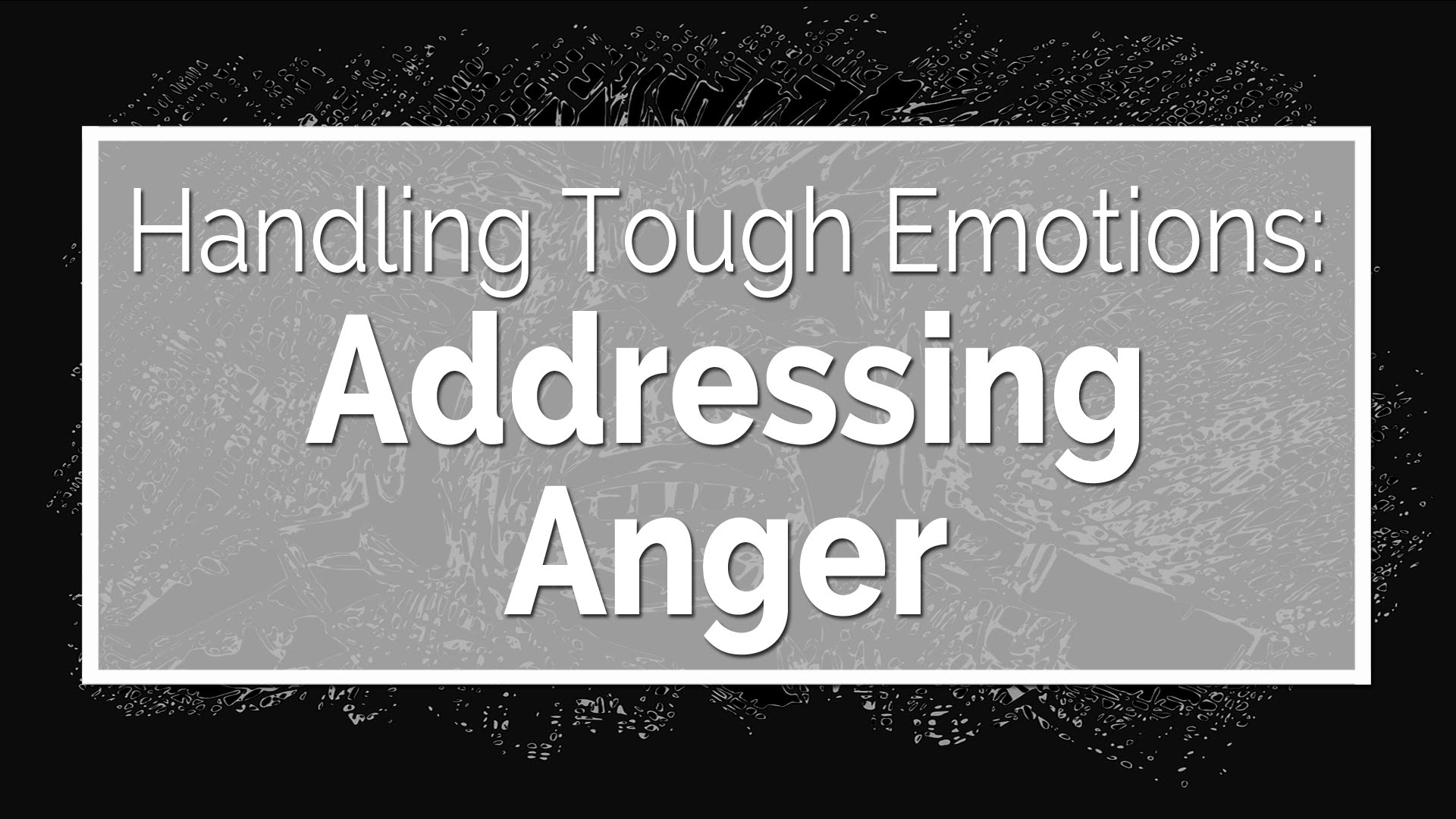Addressing Anger