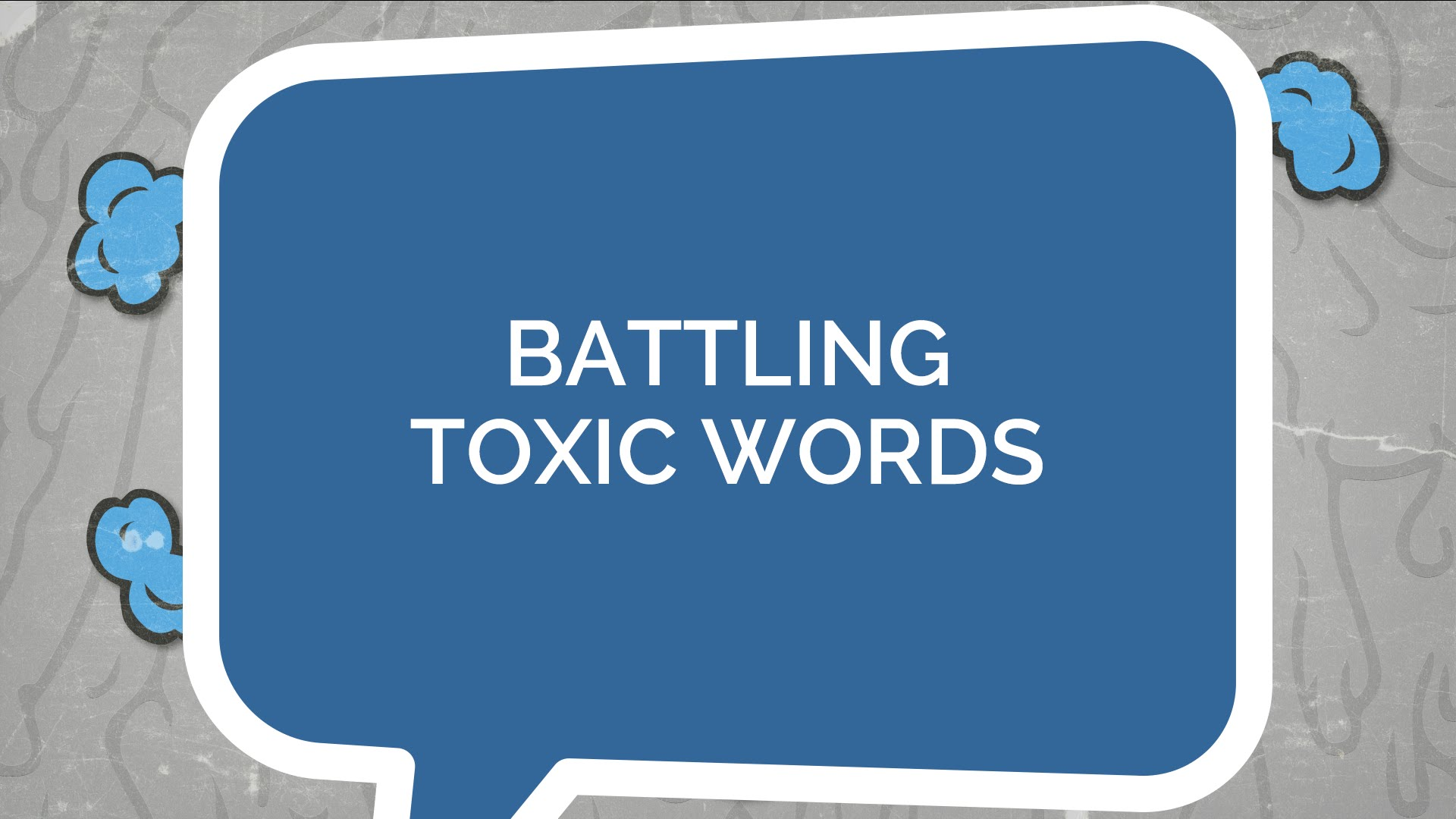 Battling Toxic Words (Youth)