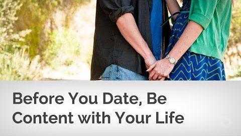 Before You Date, Be Content with Your Life