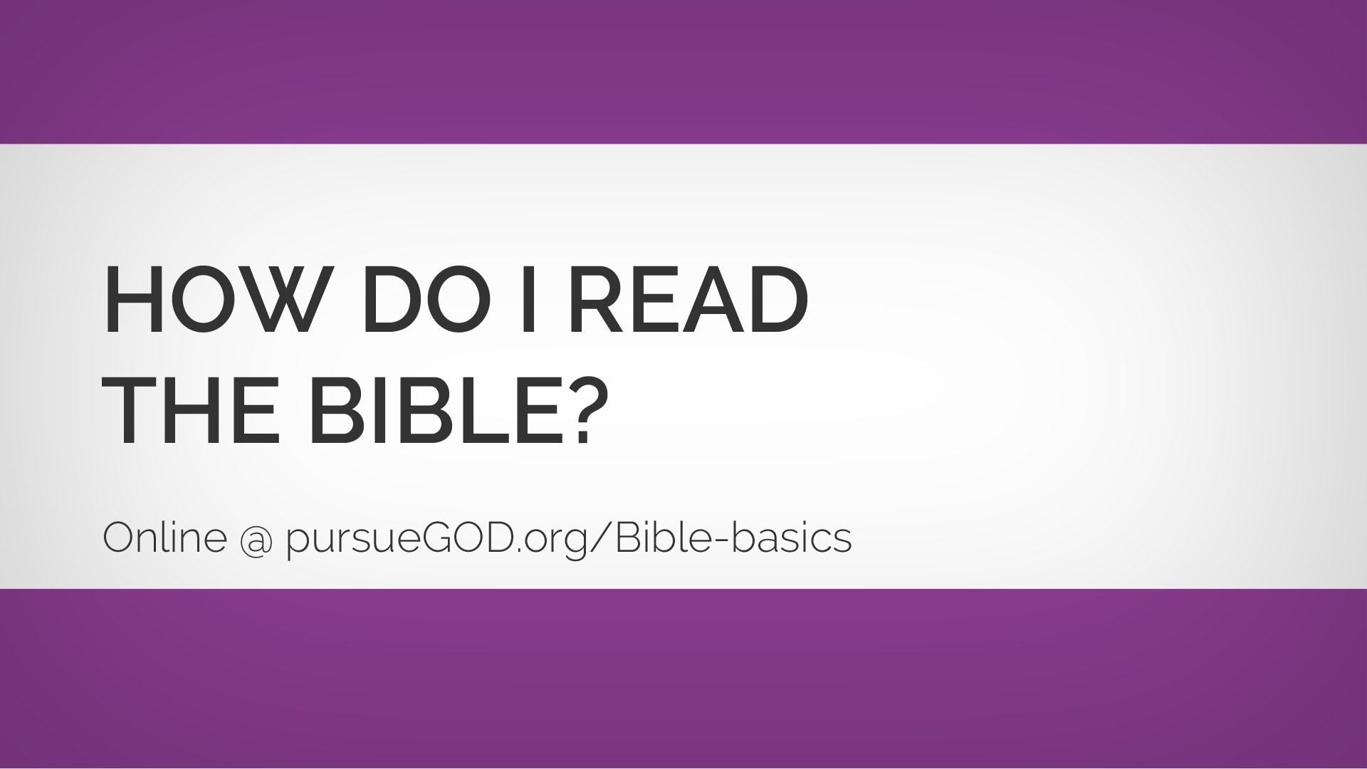 Bible Basics: How Do I Read the Bible?