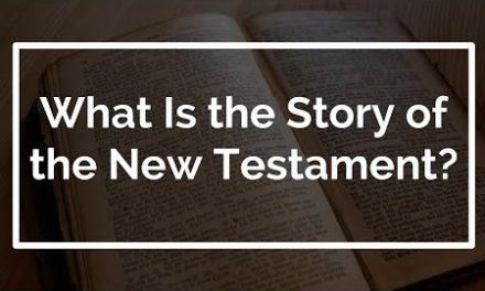 Bible Basics: What Is the Story of the New Testament?