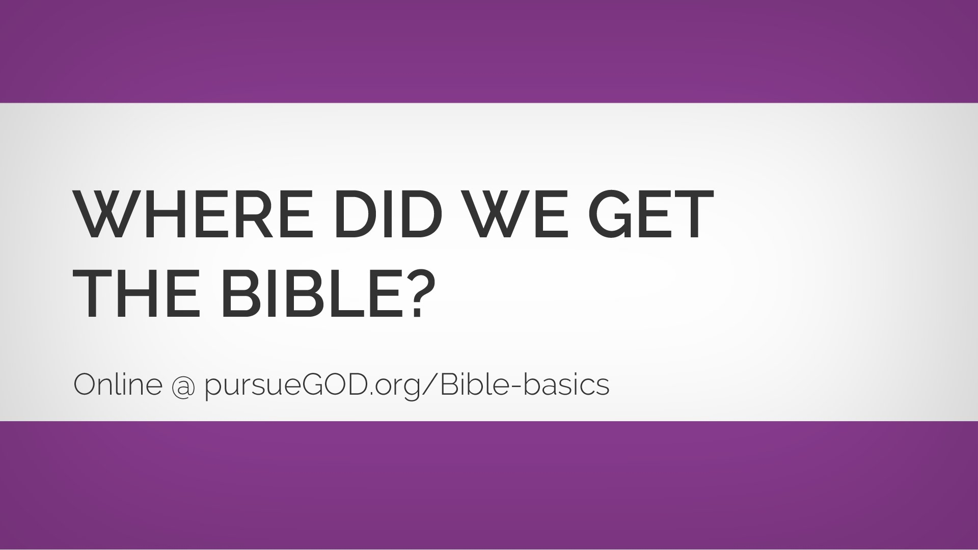 Bible Basics: Where Did We Get the Bible?
