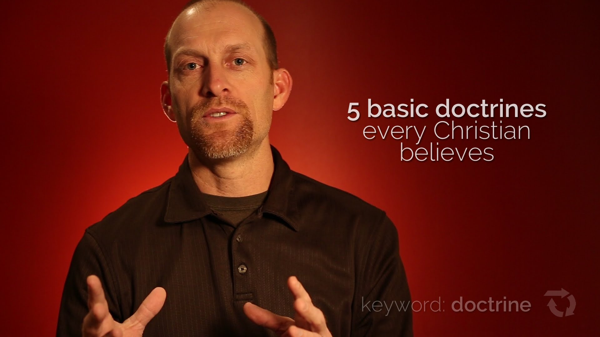 Christian Basics: 5 Doctrines Every Christian Believes