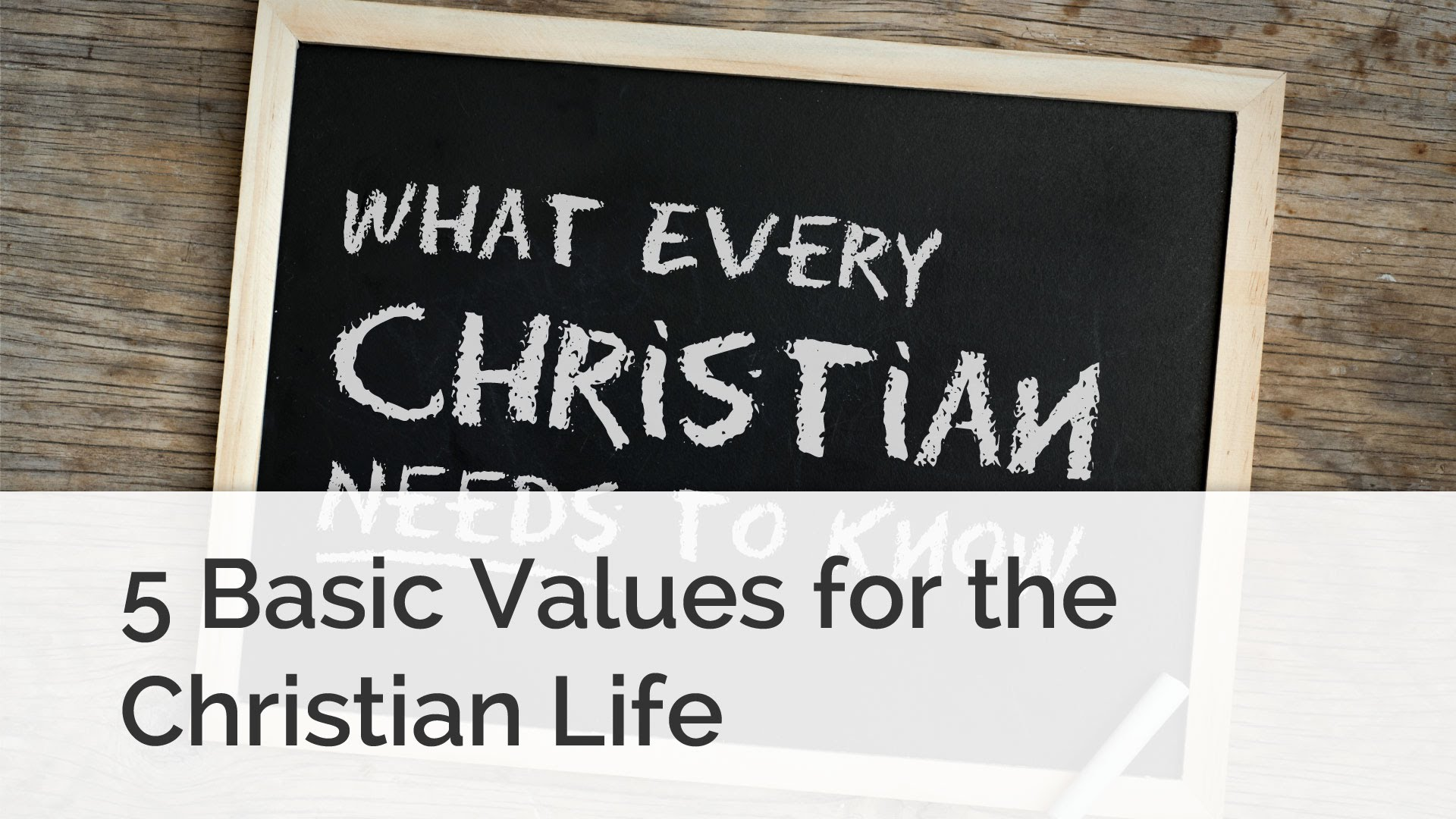 Christian Basics: 5 Values for Every Christian