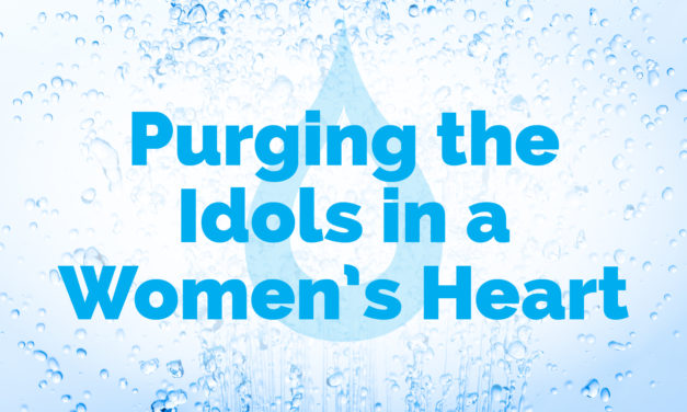 Purging the Idols in a Woman's Heart | The Cleanse