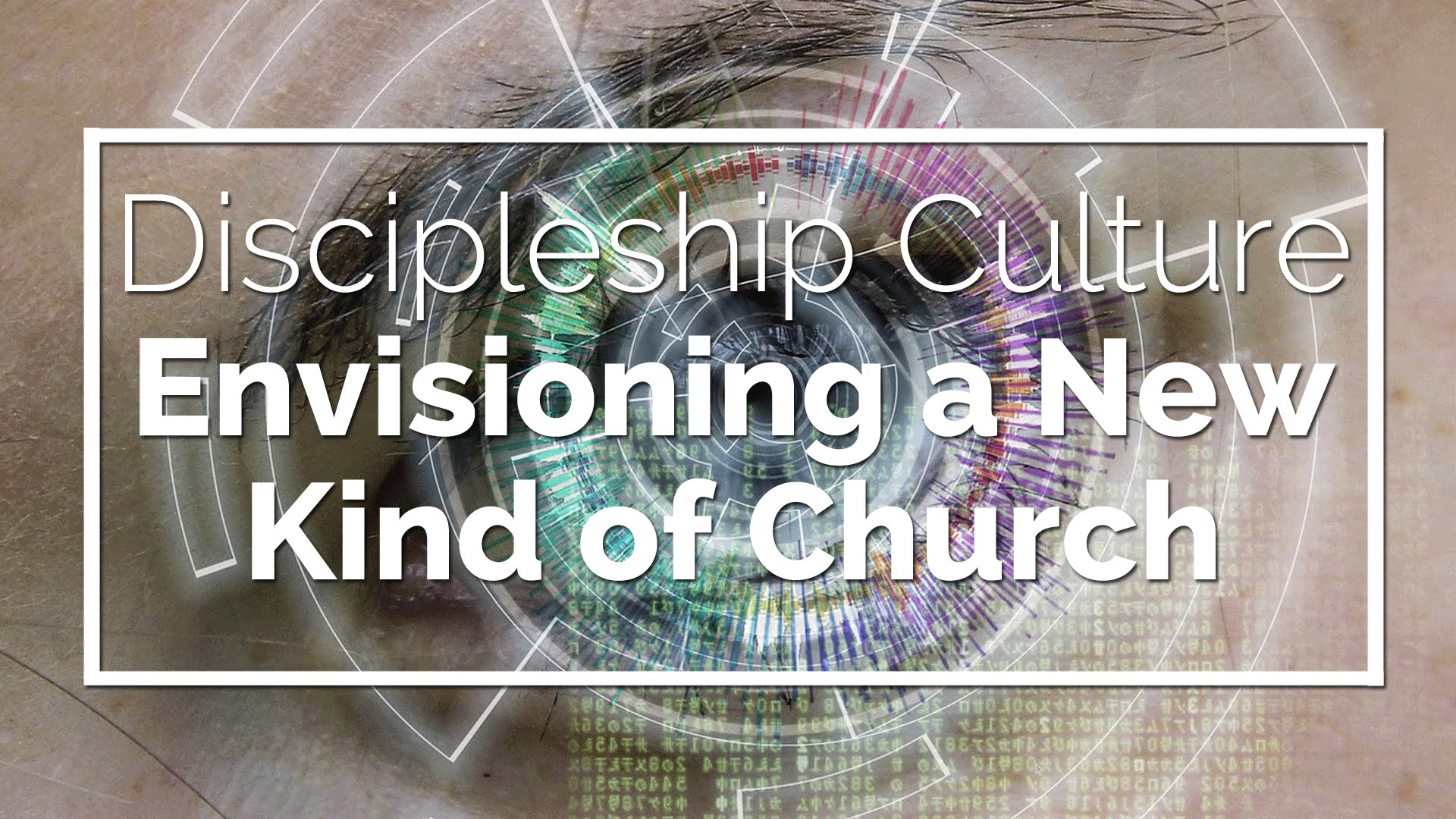 Discipleship Culture: Envisioning a New Kind of Church