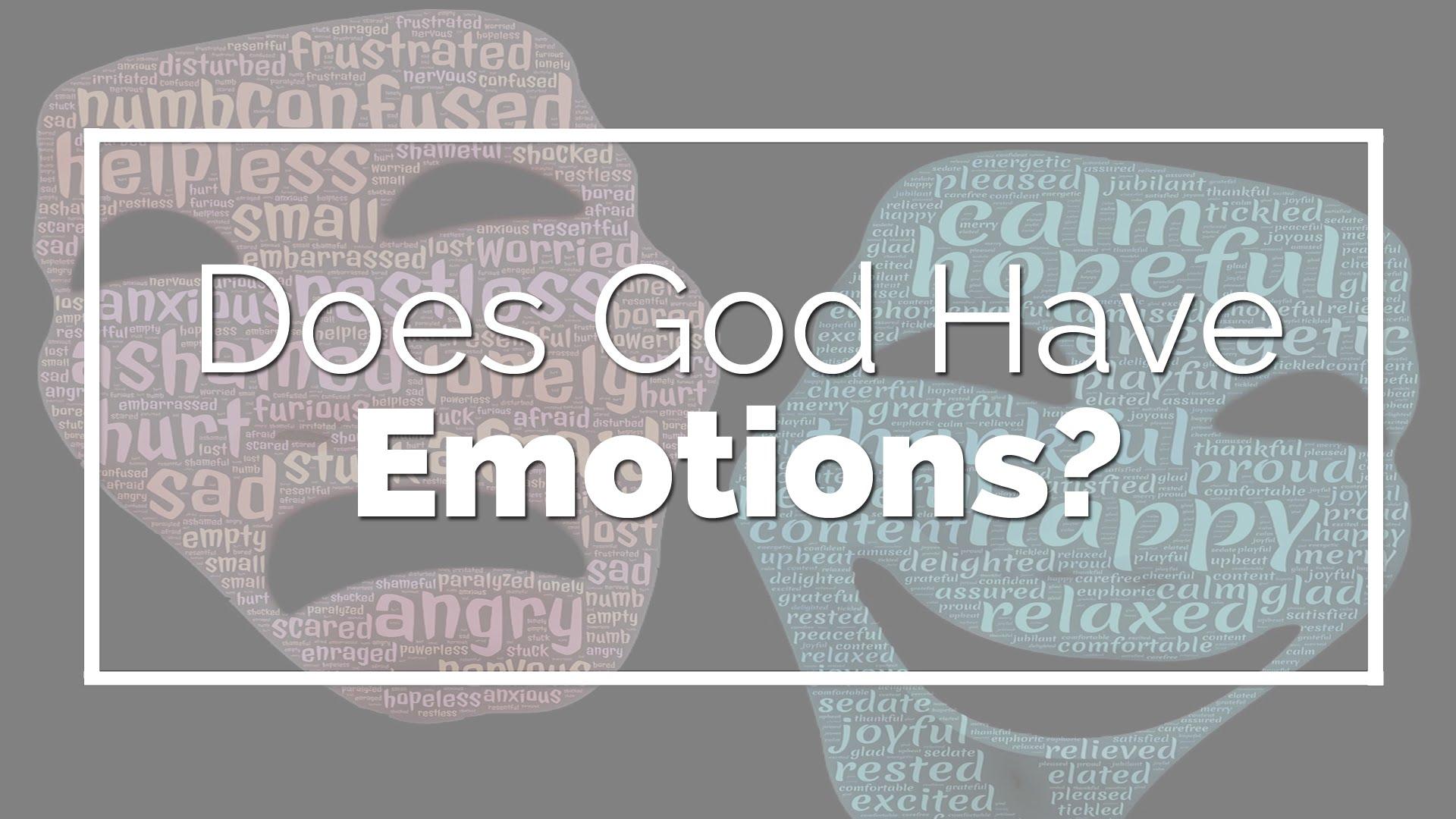 Does God Have Emotions?
