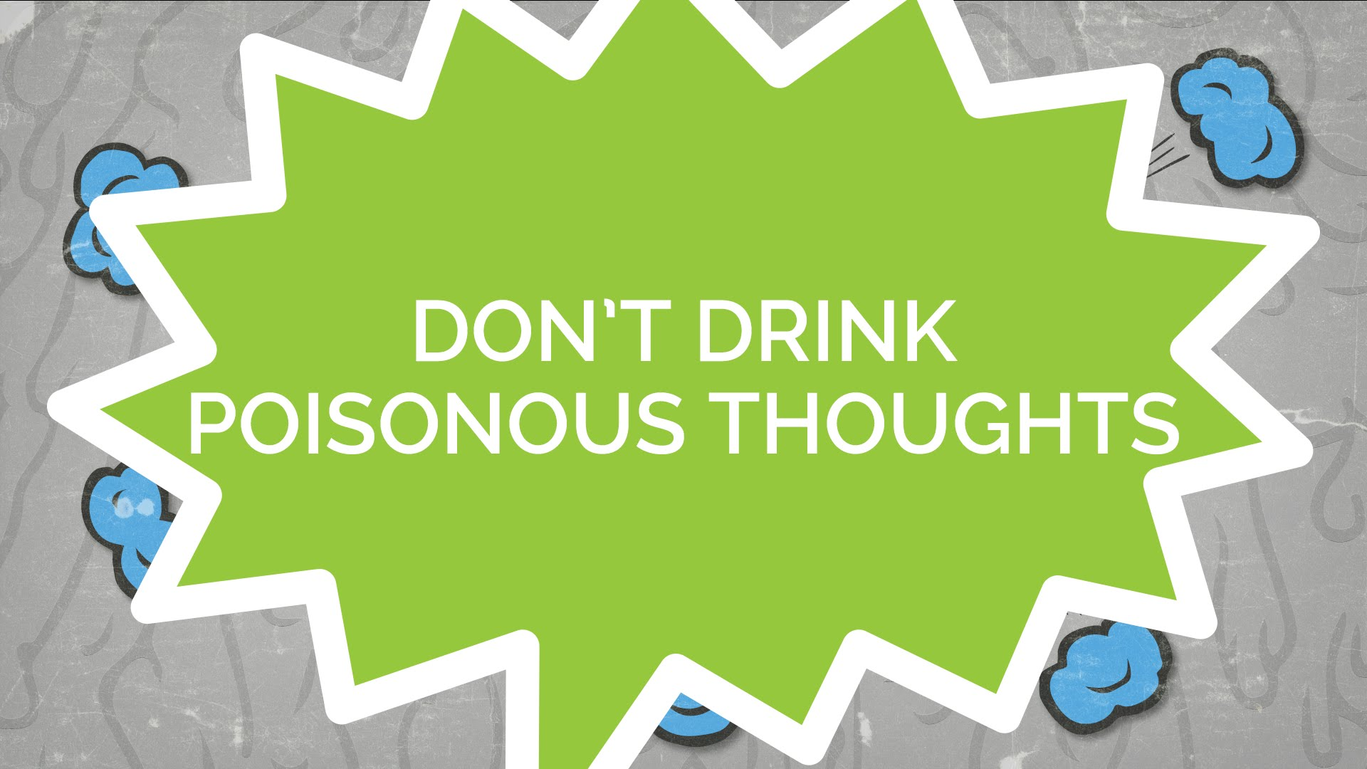 Don't Drink Poisonous Thoughts! (Kids)