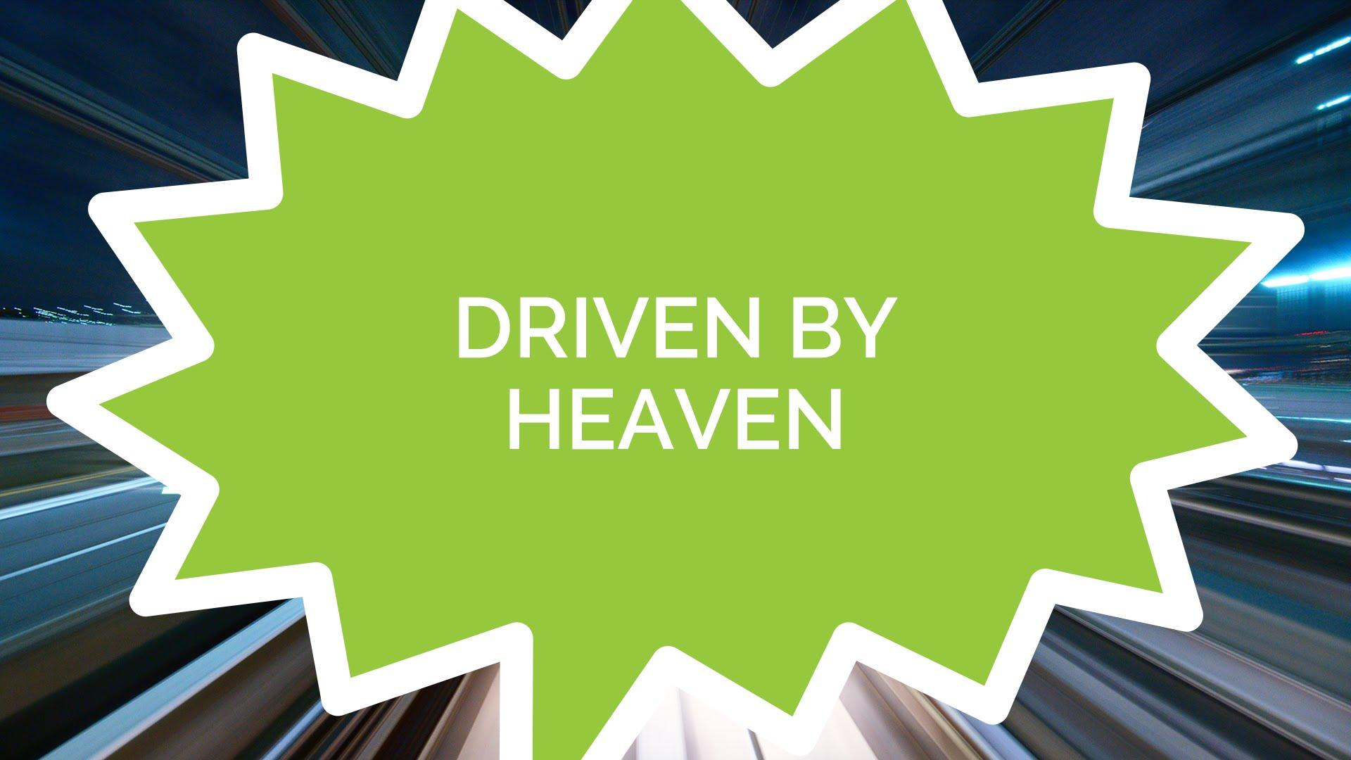 Driven by Heaven (Kids)
