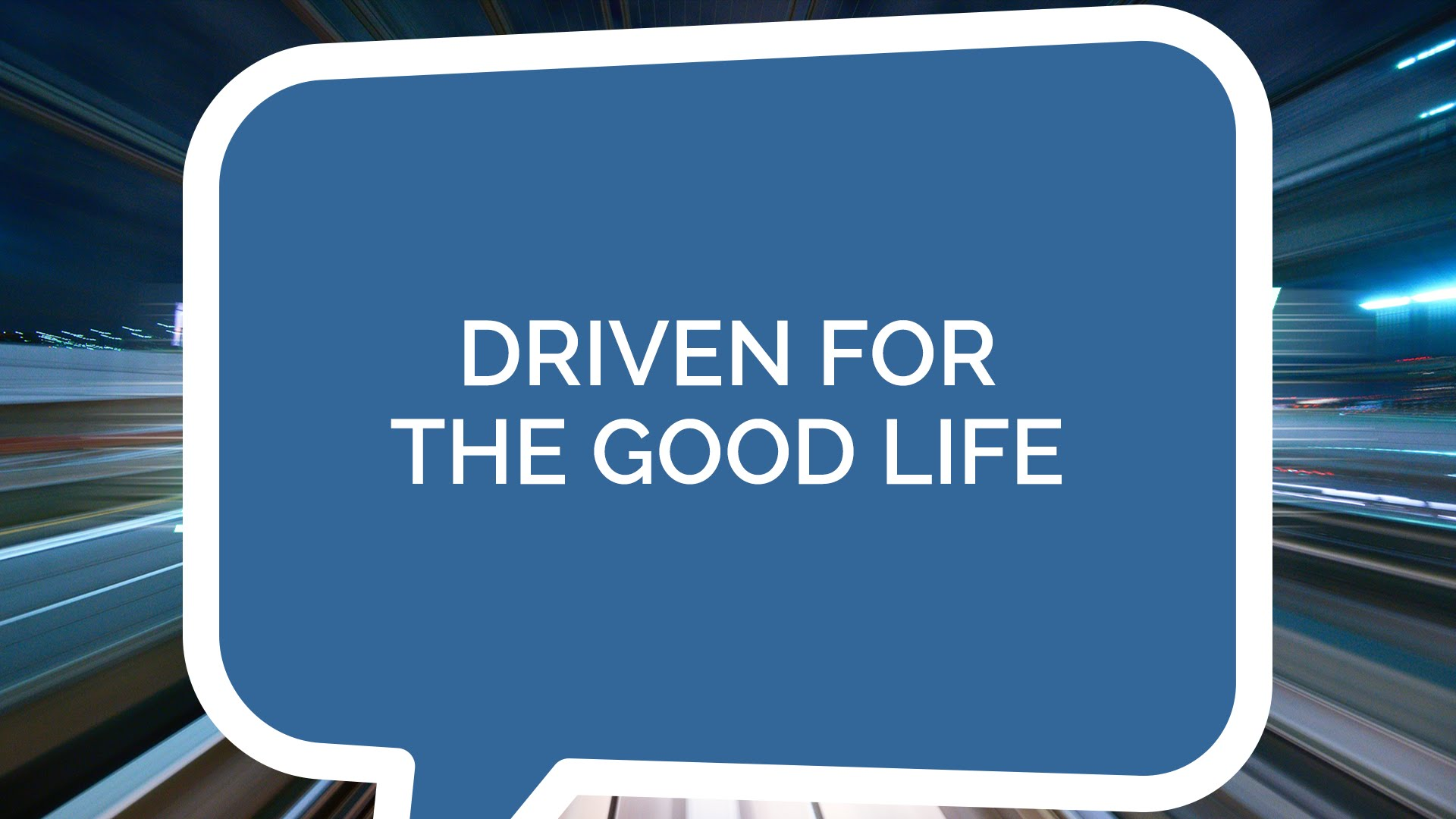 Driven for the Good Life (Youth)