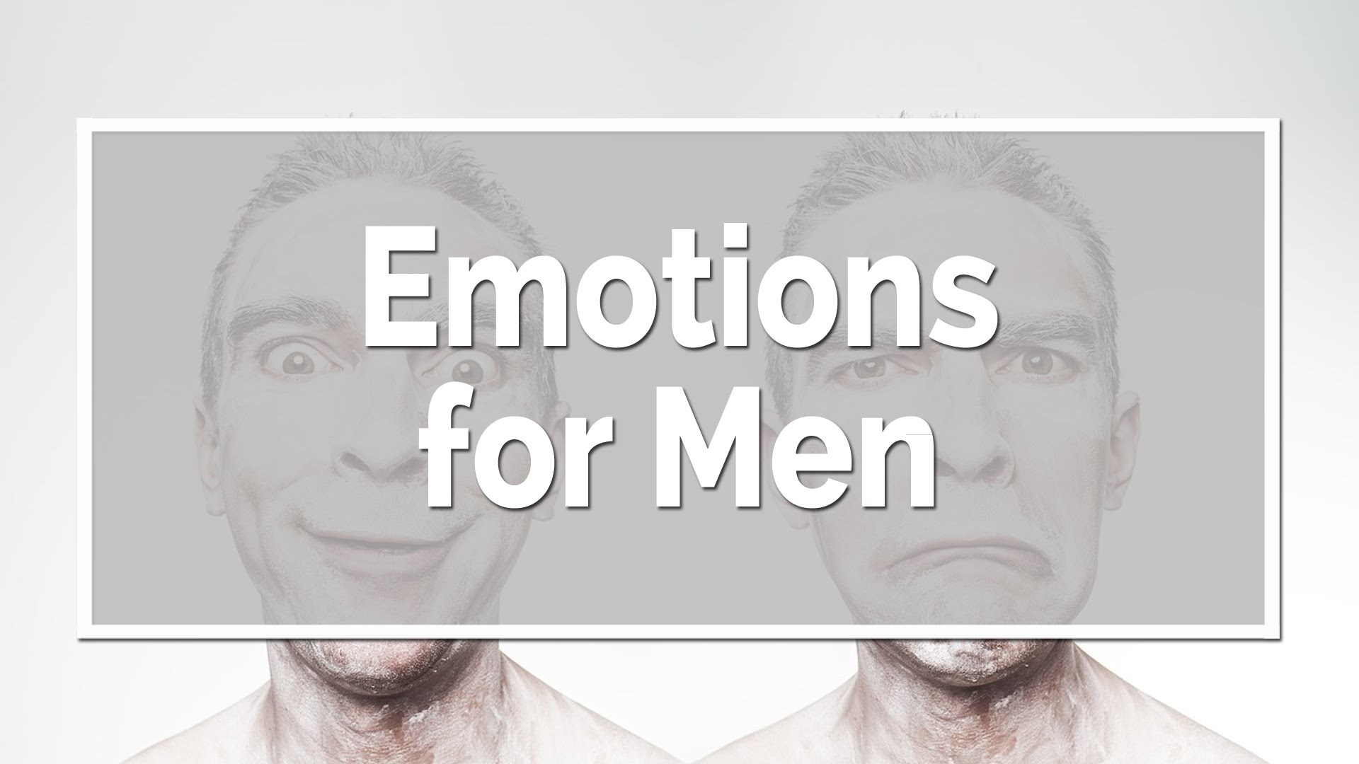 Emotions for Men