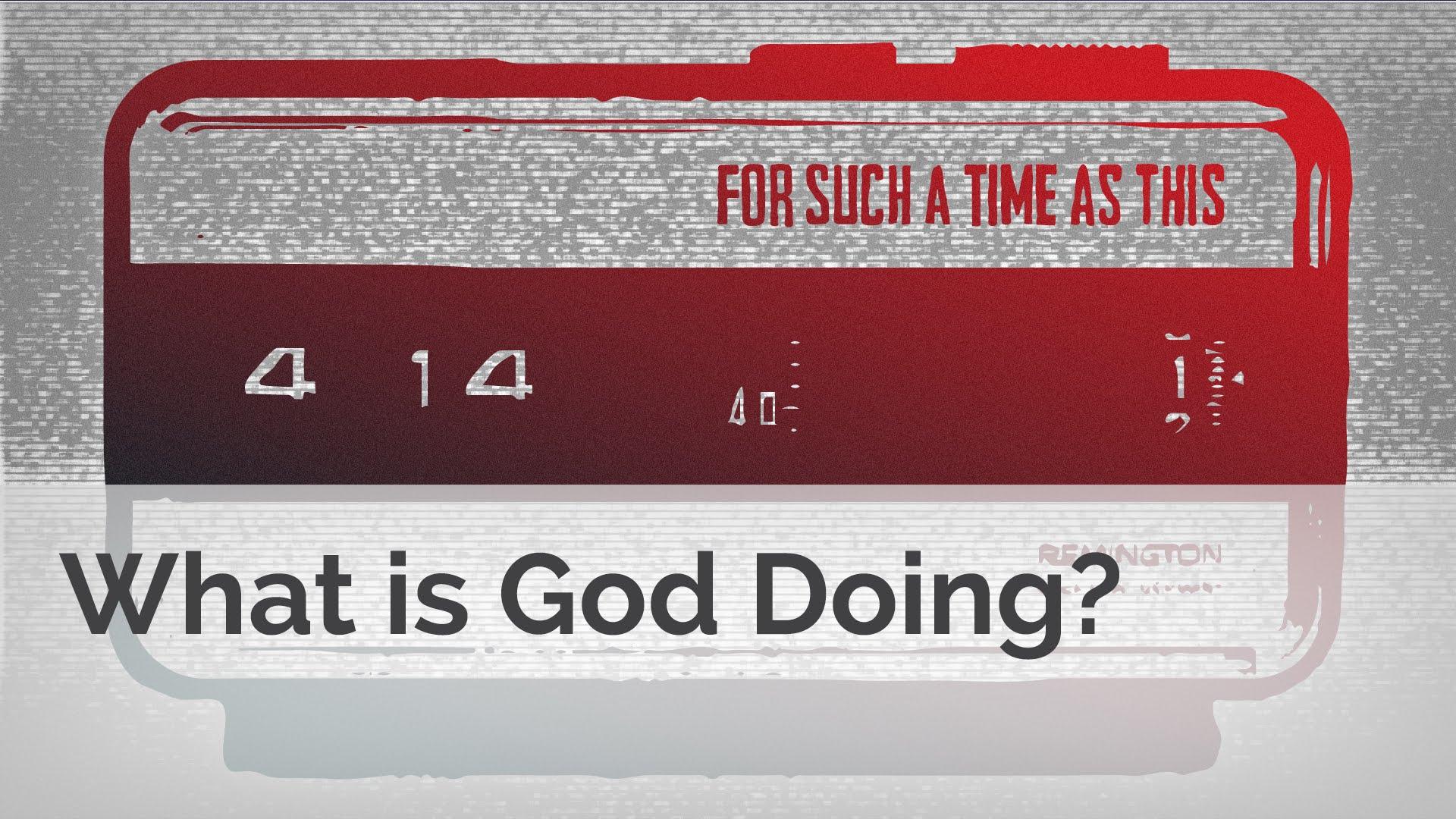 Esther 1-2: Đức Chúa Trời đang làm gì?