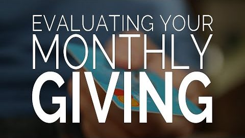 Evaluating Your Monthly Giving