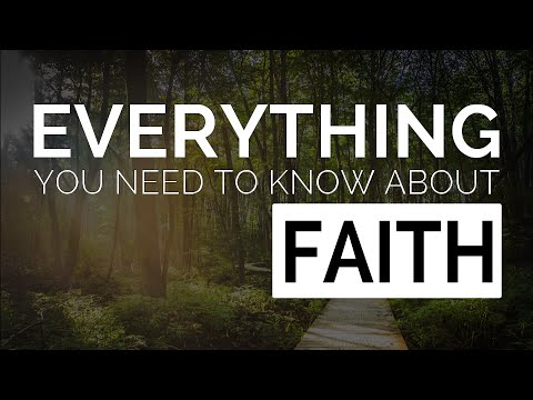 Everything You Need to Know about Faith