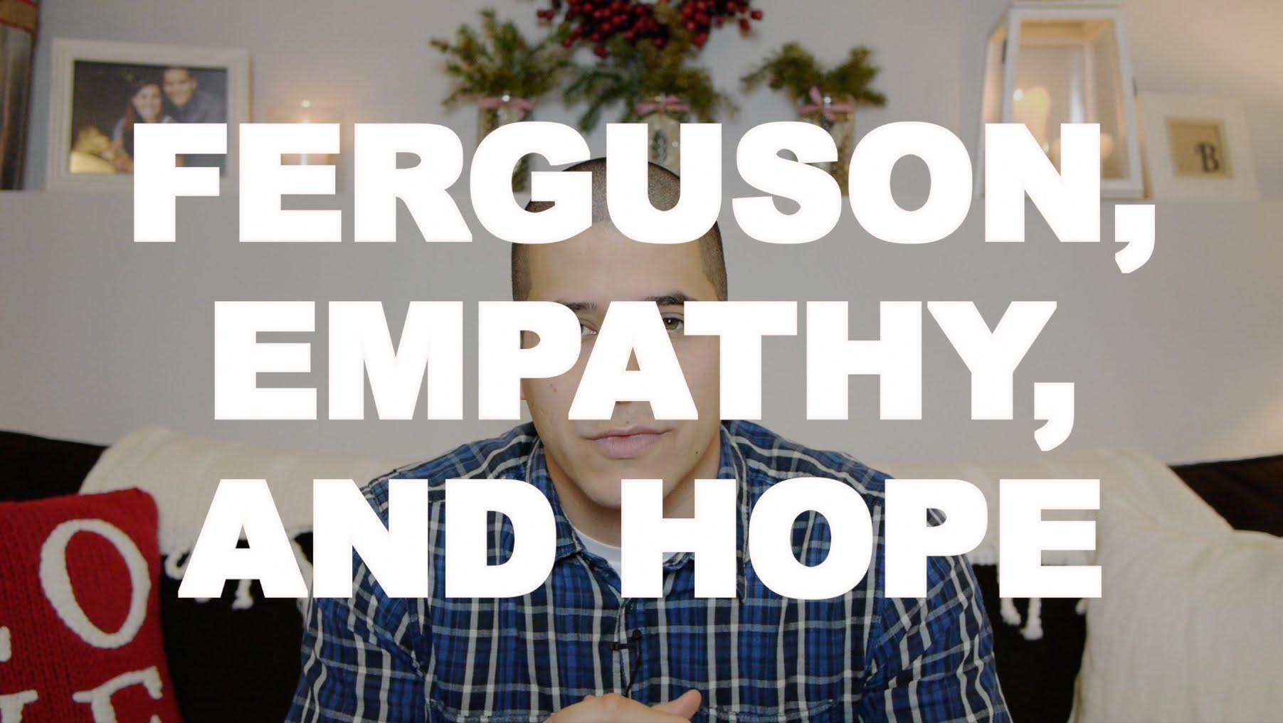 Ferguson, Empathy, & Hope