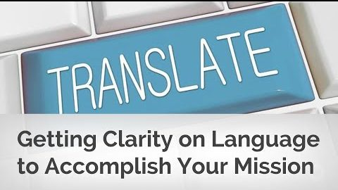 Getting Clarity on Language to Accomplish Your Team Mission