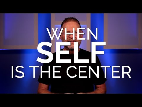 God of Moses: When Self Is the Center