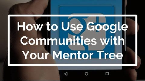 教会であなたのメンター・ツリーとGoogle +コミュニティをどのように(そしてなぜ)使用するのか