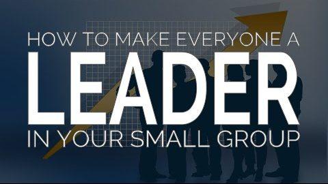 Cómo hacer que todos sean líderes en su pequeño grupo