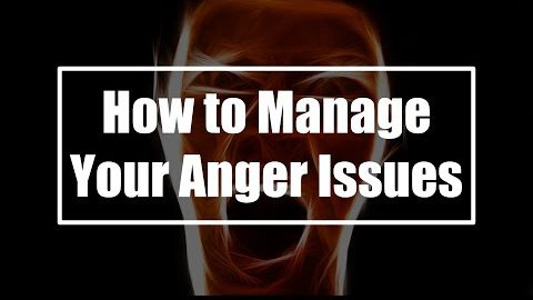 How to Manage Your Anger Issues