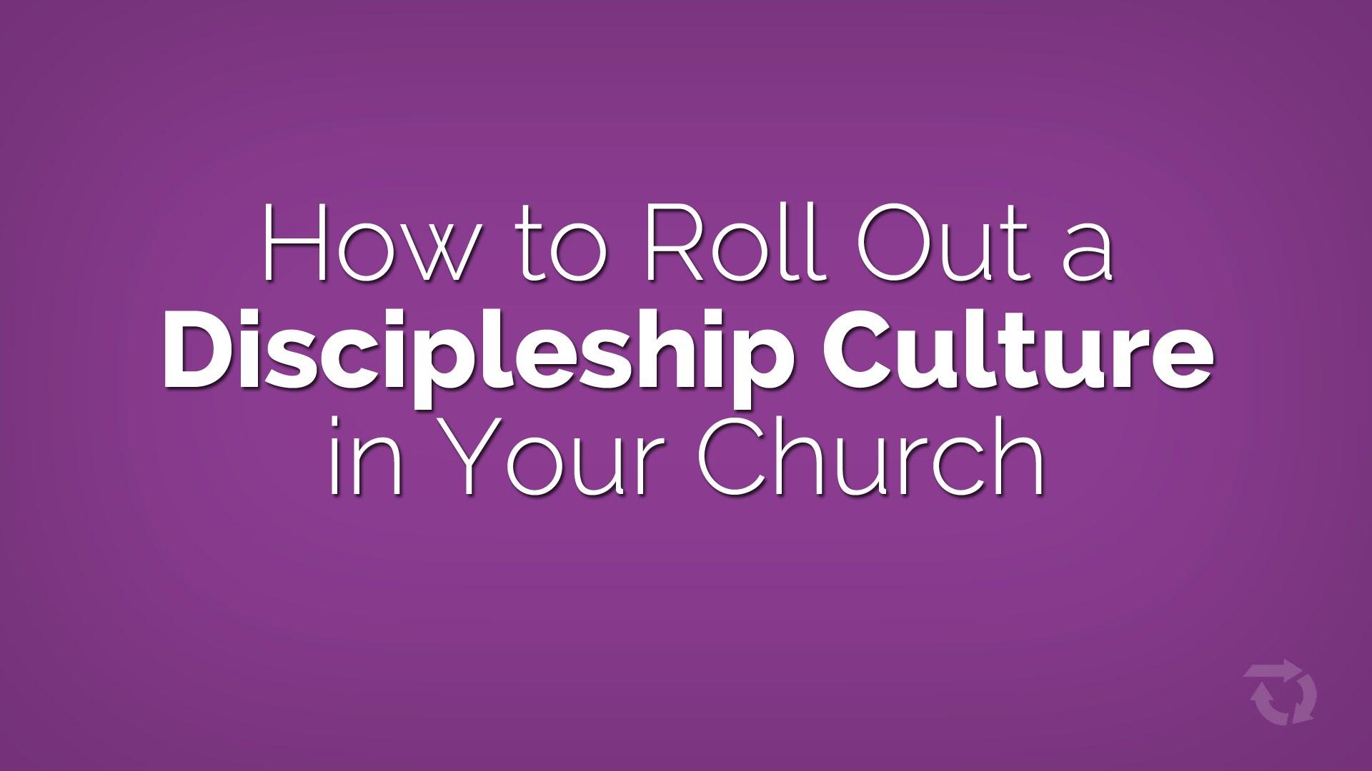 Comment déployer une culture de disciple dans votre église