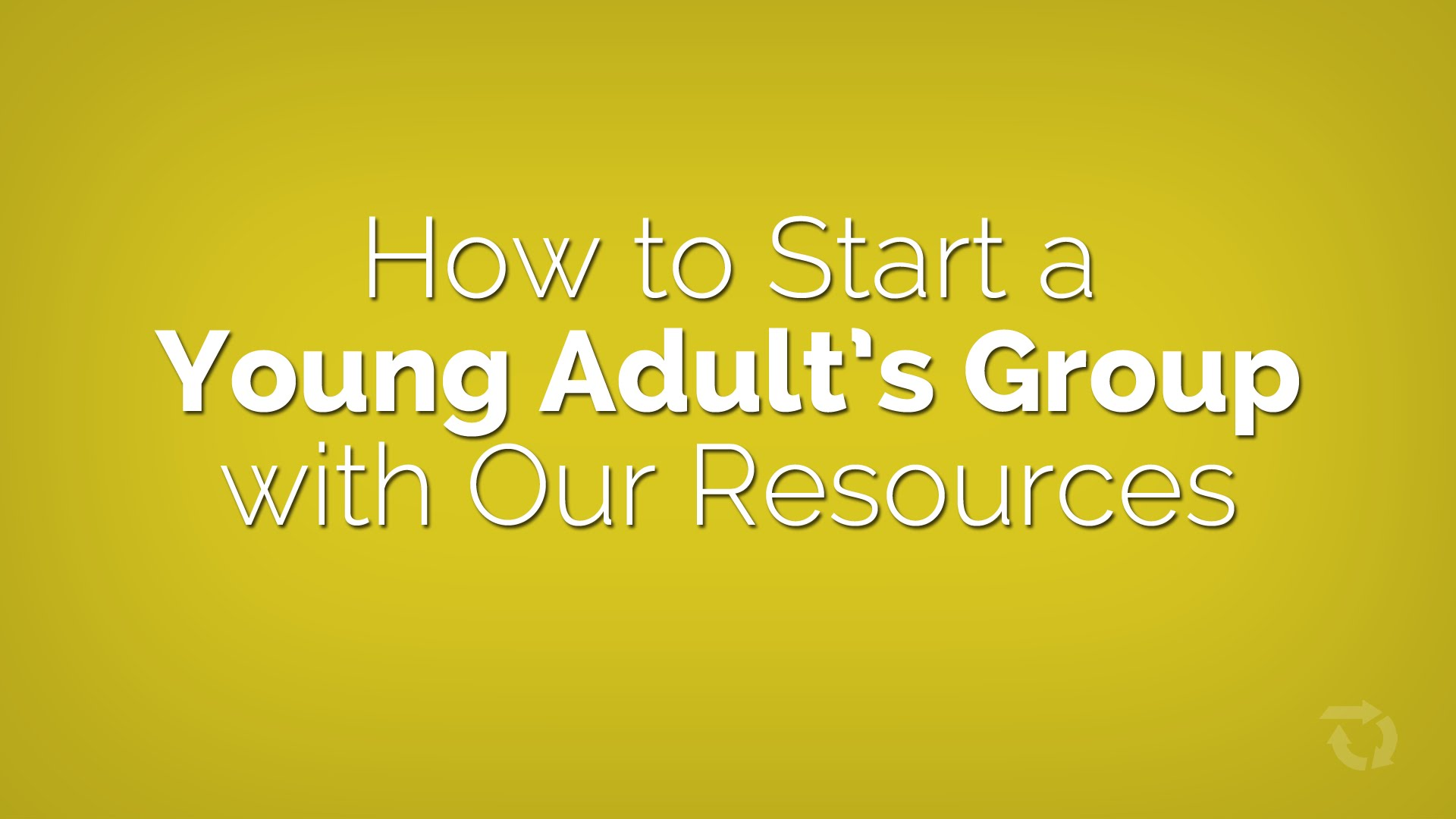 How to Start a Young Adults Group