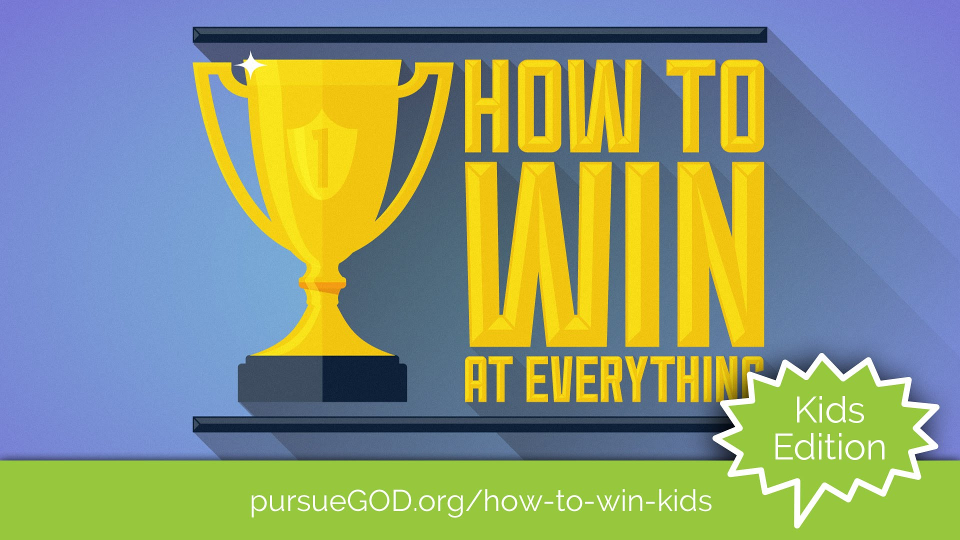 How to Win at Everything (Kids Series)
