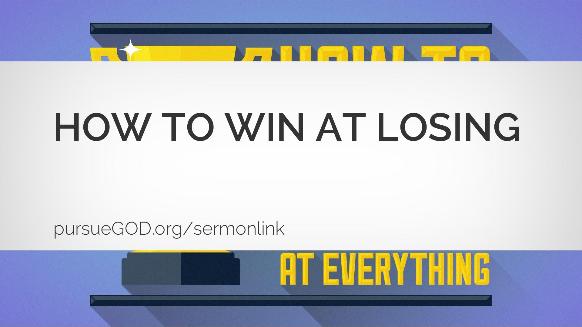 Wie man beim Verlieren gewinnt