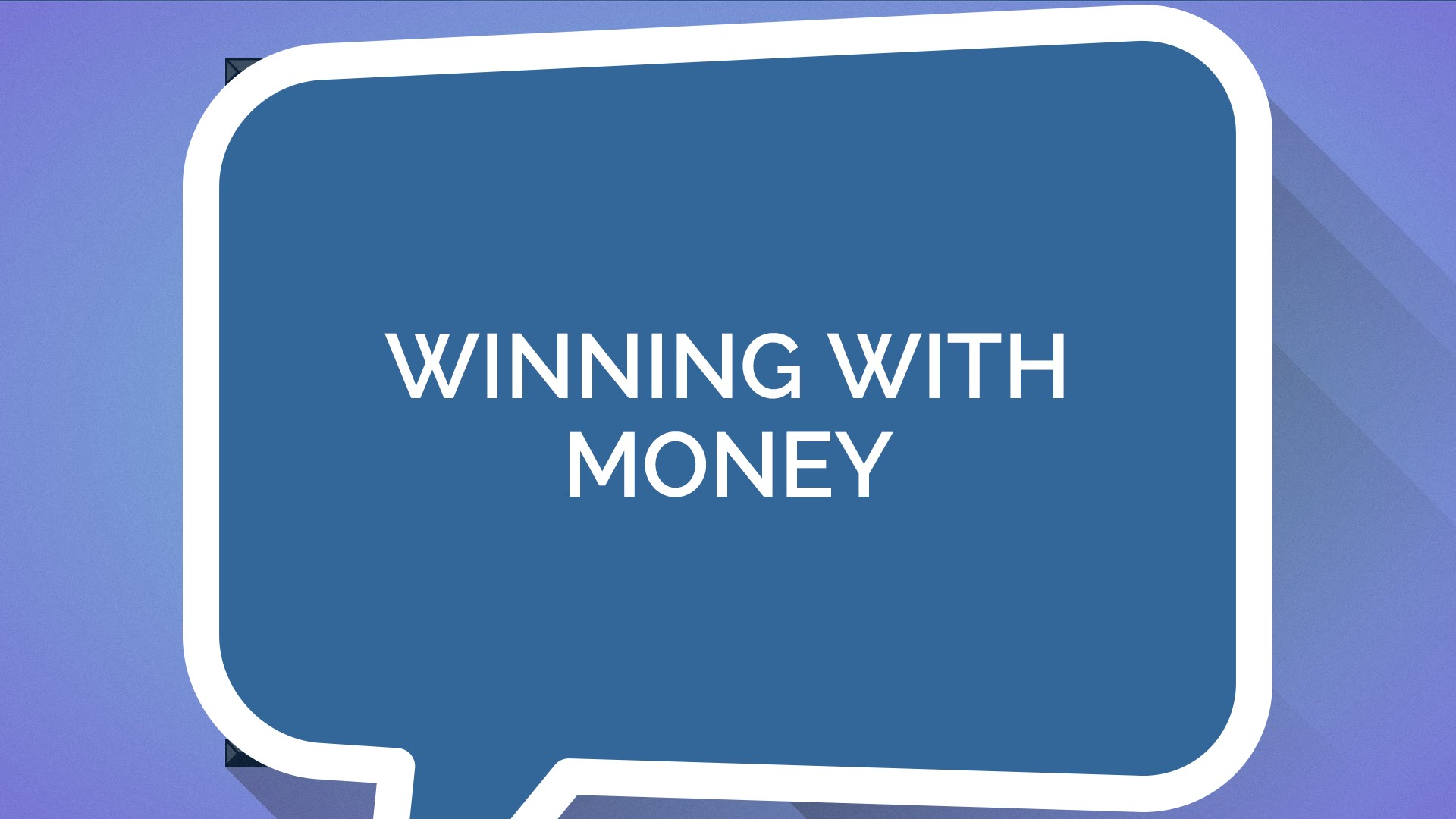 How to Win With Money (Students)