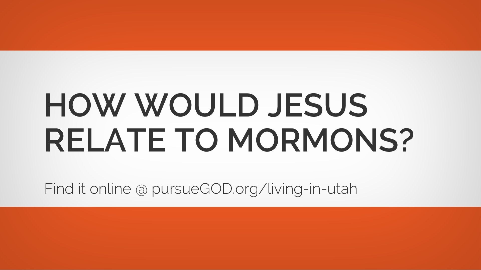 How Would Jesus Relate to Mormons?