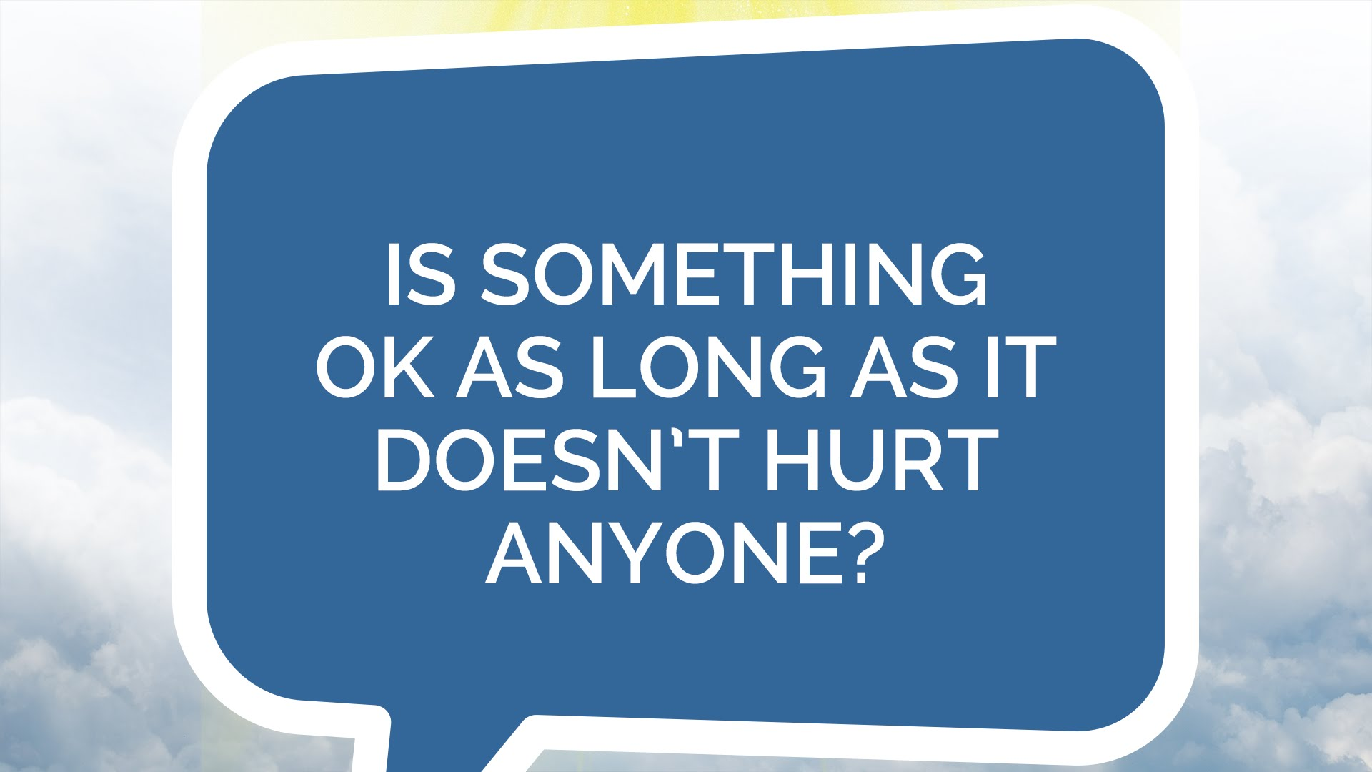 Is Something OK as Long as It Doesn't Hurt Anyone? (Youth)