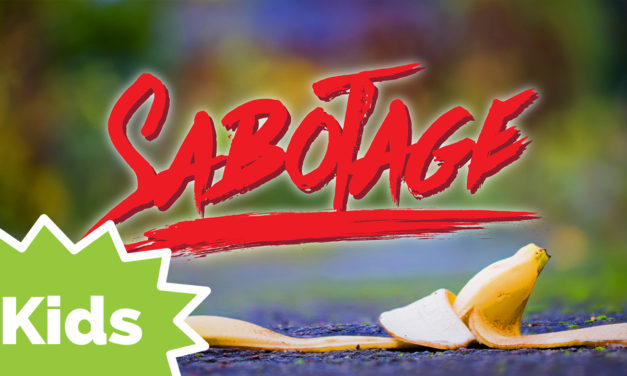 Sabotage (Kids Series)