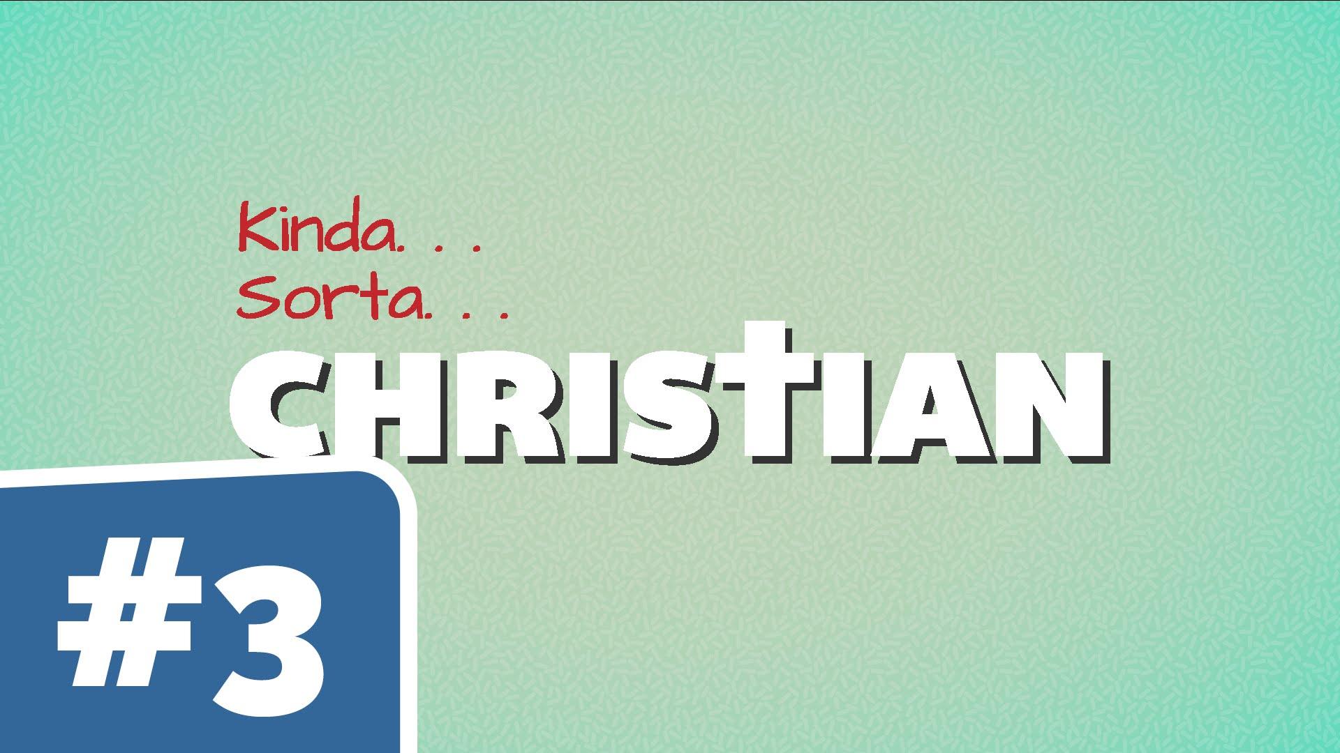 Kinda Sorta Christian: Don't Ask Me to Share My Faith (Youth)