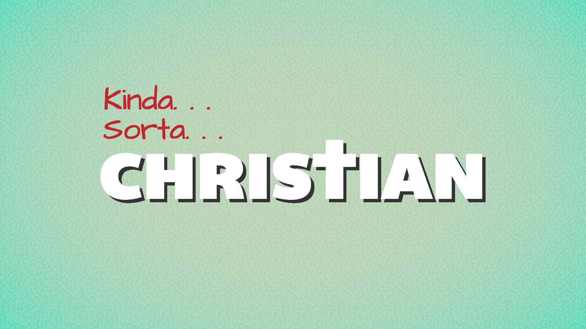 Un poco Sorta Christian: Creo en Dios, pero no confíes en él completamente