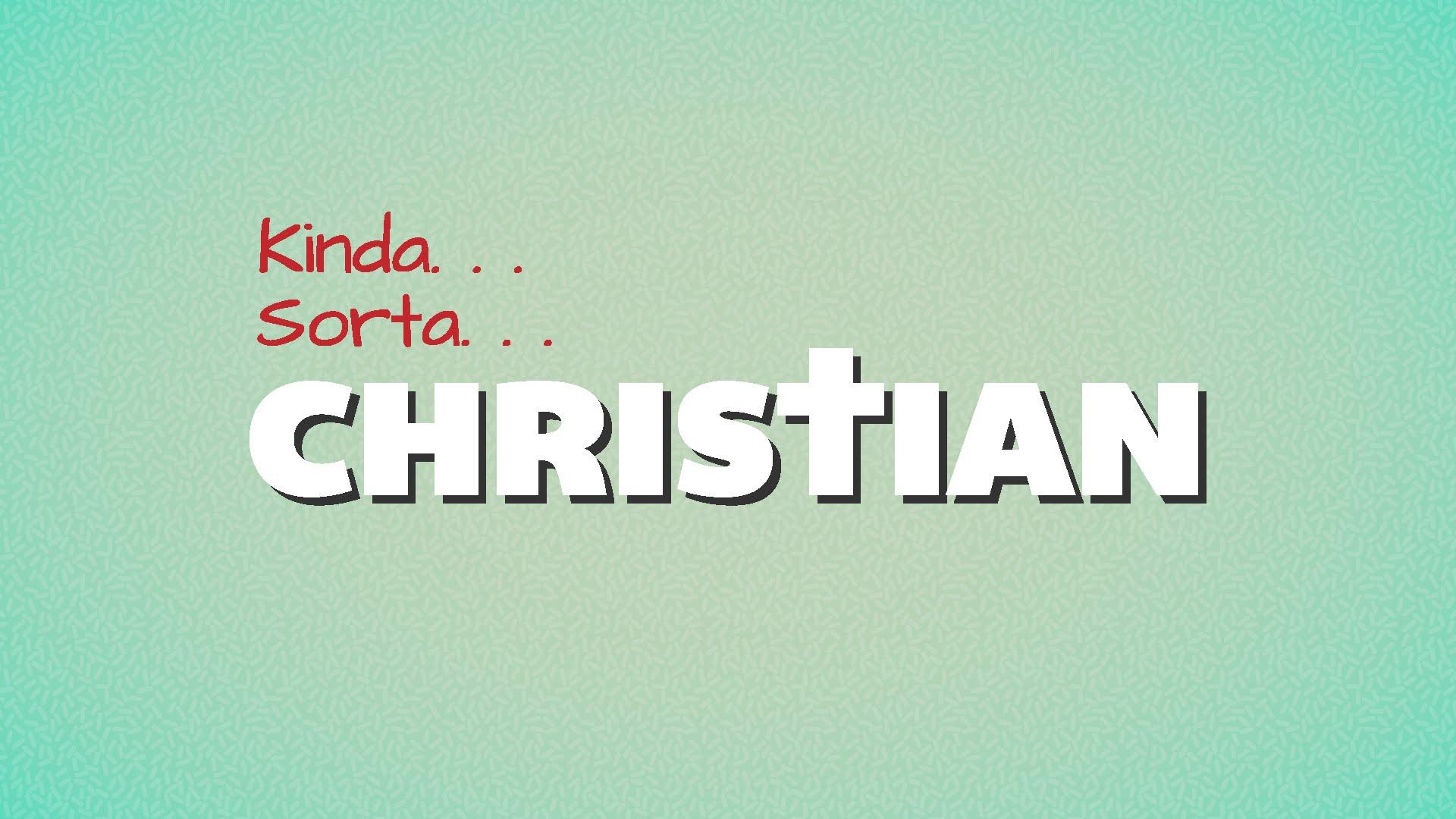 Kinda Sorta Christian: Я верю в Бога, но не доверяю ему полностью