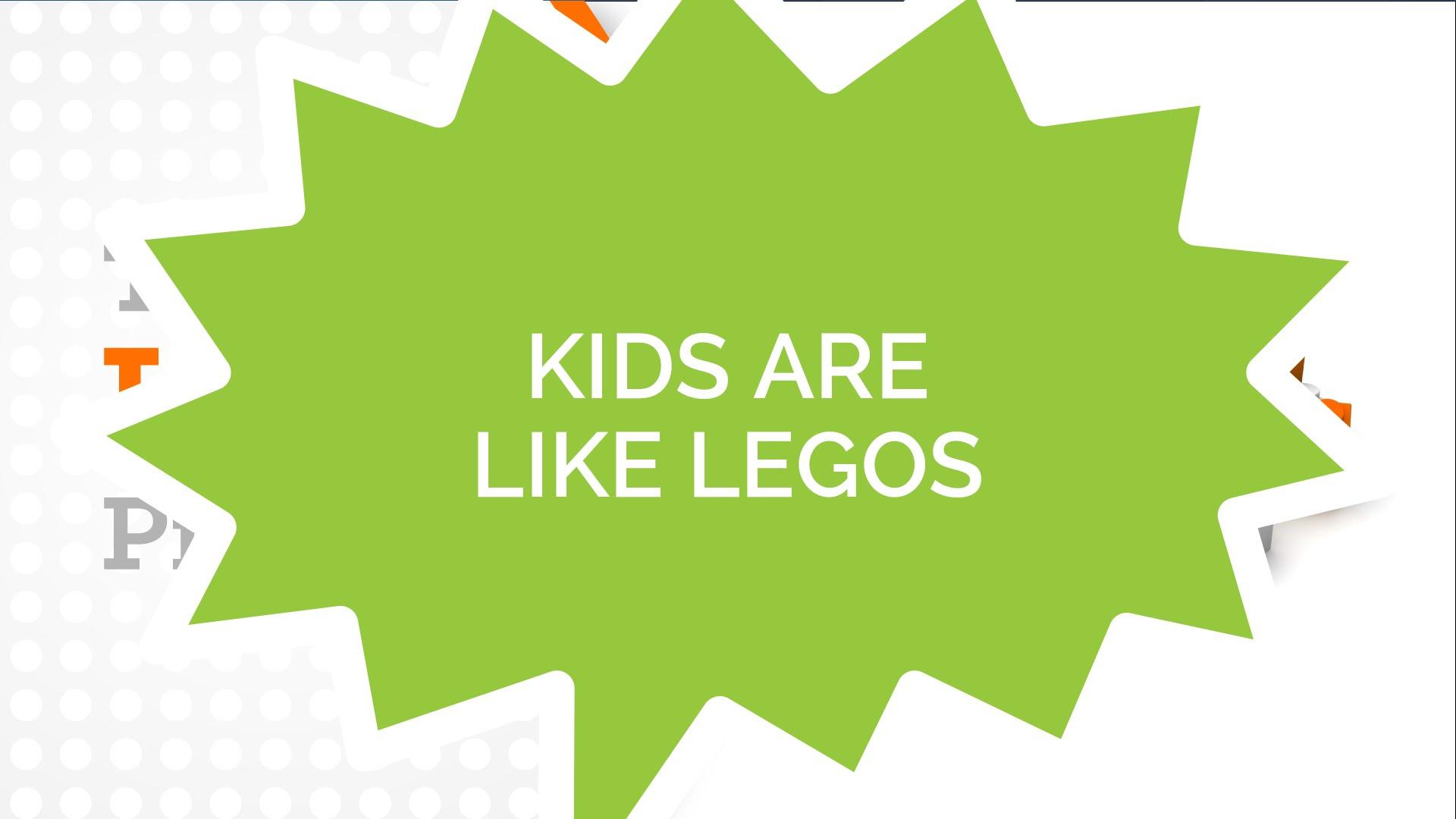 Lego Principle #1 – Kids Are Like Legos